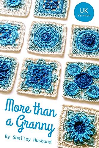 More than a Granny UK Version: 20 Versatile Crochet Square Patterns