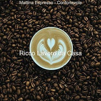 Mattina Espresso - Confortevole