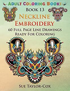 Neckline Embroidery: 60 Full Page Line Drawings Ready For Coloring (Adult Coloring Books) (Volume 13)
