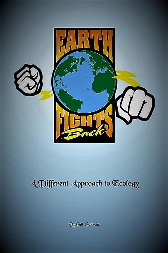 森林自分のために失われたEarth Fights Back: A Different Approach to Ecology (English Edition)
