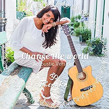 Change the World (Accoustic Version)