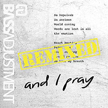 And I Pray (feat. Shadi Toloui-Wallace) [Remixed]