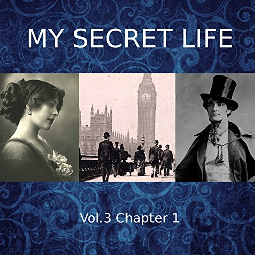 My Secret Life: Volume Three Chapter One cover art