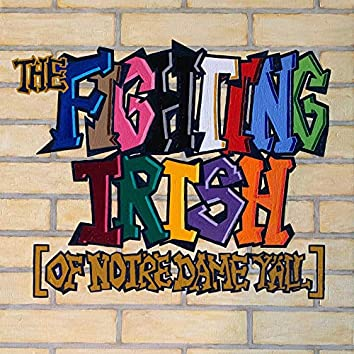 The Fighting Irish (Of Notre Dame Y'all)