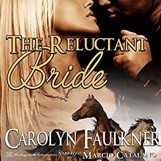 The Reluctant Bride                   By:                                                                                                                                 Carolyn Faulkner                               Narrated by:                                                                                                                                 Marcio Catalano                      Length: 2 hrs and 49 mins     11 ratings     Overall 4.0