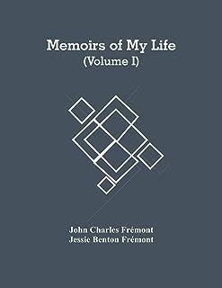 Memoirs Of My Life (Volume I)