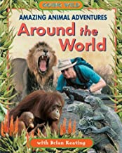 Amazing Animal Adventures Around the World (Going Wild) by Keating, Brian (2004) Hardcover