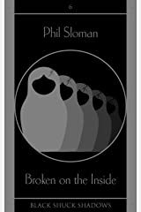 Broken on the Inside (Black Shuck Shadows Book 6) Kindle Edition