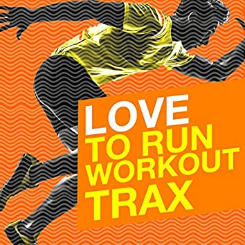 Love to Run: Workout Trax