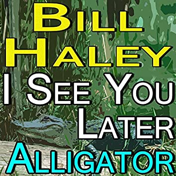 Bill Haley See You Later Alligator