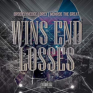 Wins End Losses (feat. Brooklynledge & Monroe the Great)