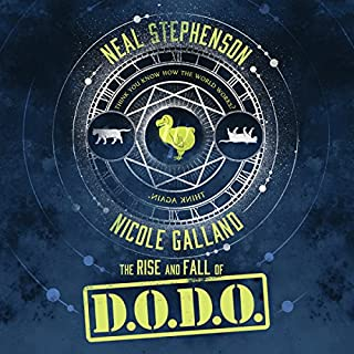 The Rise and Fall of D.O.D.O.                   By:                                                                                                                                 Neal Stephenson,                                                                                        Nicole Galland                               Narrated by:                                                                                                                                 Laurence Bouvard,                                                                                        Shelley Atkinson,                                                                                        Laural Merlington,                   and others                 Length: 24 hrs and 27 mins     456 ratings     Overall 4.2