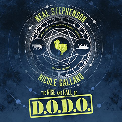 The Rise and Fall of D.O.D.O.                   By:                                                                                                                                 Neal Stephenson,                                                                                        Nicole Galland                               Narrated by:                                                                                                                                 Laurence Bouvard,                                                                                        Shelley Atkinson,                                                                                        Laural Merlington,                   and others                 Length: 24 hrs and 27 mins     449 ratings     Overall 4.2