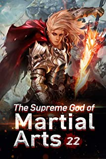 The Supreme God of Martial Arts 22: Thunderstrock Doom For Reaching The Semi-holy Realm (Living Martial Legend: A Cultivaion Novel) (English Edition)