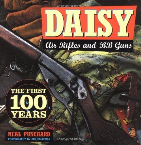 Daisy Air Rifles & BB Guns: The First 100 Years