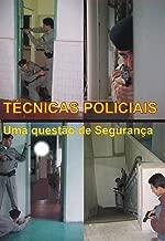 Técnicas Policiais - Uma questão de Segurança
