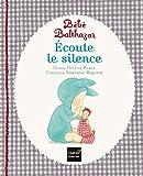 Bébé Balthazar - Ecoute le silence - Pédagogie Montessori 0/3 ans