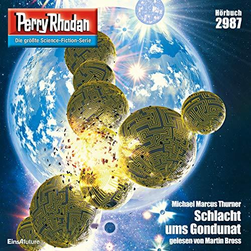 Schlacht ums Gondunat     Perry Rhodan 2987              De :                                                                                                                                 Michael Marcus Thurner                               Lu par :                                                                                                                                 Martin Bross                      Durée : 3 h et 40 min     Pas de notations     Global 0,0