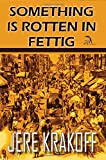 Image of Something Is Rotten in Fettig: A Satire