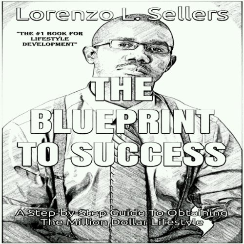 The Blueprint to Success: A Step by Step Guide from Struggle to Success audiobook cover art