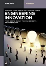 Engineering Innovation: From Idea to Market Through Concepts and Case Studies (De Gruyter Textbook)