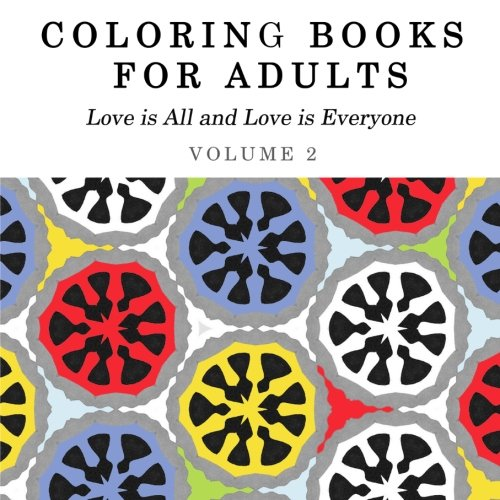 Coloring Books for Adults (Love Is All and Love Is Everyone)