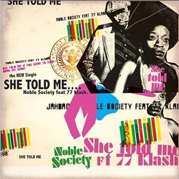 She Told Me feat. 77Klash