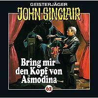 Bring mir den Kopf von Asmodina (John Sinclair 62) Hörbuch