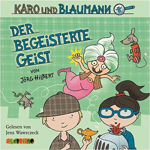 Der begeisterte Geist: Karo und Blaumann 3