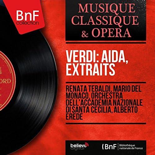 Renata Tebaldi, Mario Del Monaco, Orchestra dell'Accademia nazionale di Santa Cecilia, Alberto Erede