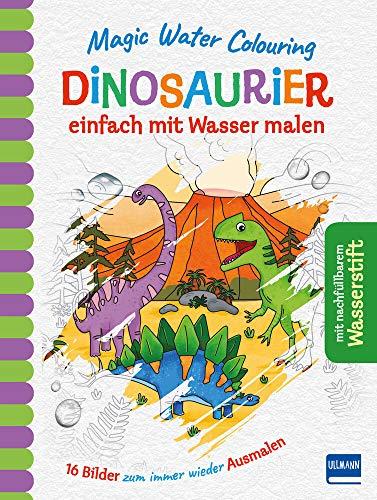 Magic Water Colouring - Dinosaurier: einfach mit Wasser malen: einfach mit Wasser malen (16 Wassermalbilder + Wassertankstift)
