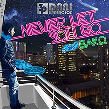 Never Let You Go (feat. Bako)