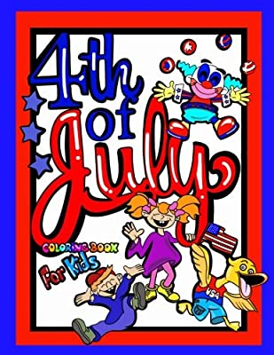 "4th Of July Coloring Book For Kids; Independence Day Gift For Children: 40 8.5""x11"" Coloring pages/Doodle Pages/Activities Perfect for Younger Proud ... Kindergarten Aged Kids and Pages for 5yrs+"