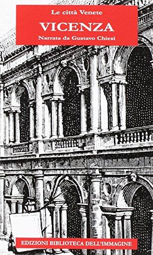 Vicenza narrata da Gustavo Chiesi