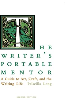 The Writer's Portable Mentor: A Guide to Art, Craft, and the Writing Life, Second Edition