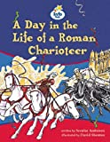 Day in the Life of a Charioteer Info Trail Competent (LITERACY LAND)