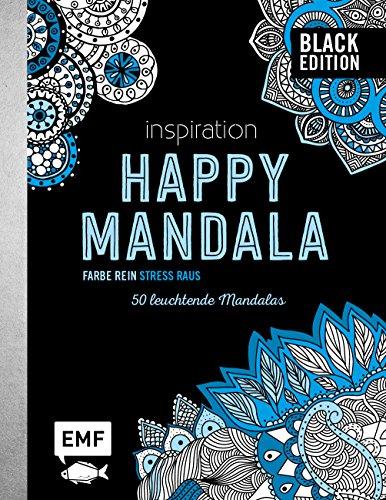 Black Edition: Inspiration Happy Mandala: 50 leuchtende Mandalas ausmalen
