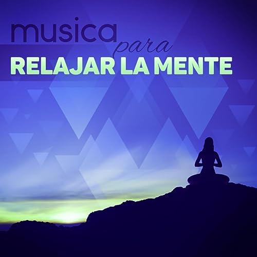 Musica para Relajar la Mente - Música SPA para Masaje y ...