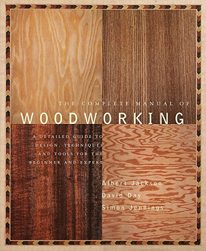Compare Textbook Prices for The Complete Manual of Woodworking: A Detailed Guide to Design, Techniques, and Tools for the Beginner and Expert 7TH PRINTING Edition ISBN 9780679766117 by Jackson, Albert,Day, David