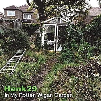 In My Rotten Wigan Garden