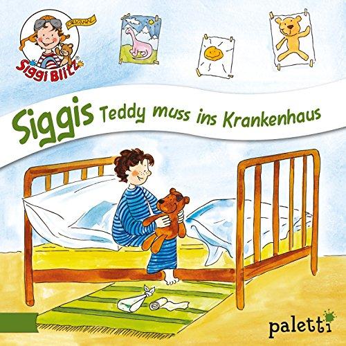 Siggi Blitz - Siggis Teddy muss ins Krankenhaus