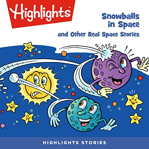 Snowballs in Space and Other Real Space Stories cover art