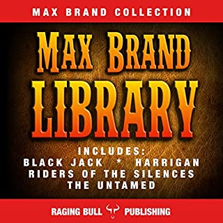 Max Brand Library                   By:                                                                                                                                 Max Brand,                                                                                        Raging Bull Publishing                               Narrated by:                                                                                                                                 mike ortego                      Length: 29 hrs and 21 mins     20 ratings     Overall 4.4