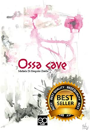 OSSA CAVE (POESIE Vol. 1)