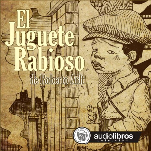 El Juguete Rabioso [Mad Toy] audiobook cover art