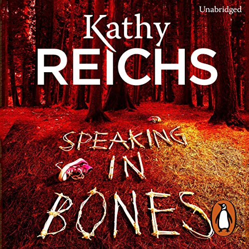 Speaking in Bones                   By:                                                                                                                                 Kathy Reichs                               Narrated by:                                                                                                                                 Katherine Browitz                      Length: 9 hrs and 58 mins     32 ratings     Overall 4.3