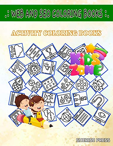 Web And Seo Coloring Books: 45 Image Network, Settings, Internet, Comments, Folder, Monitor, Folder, Hashtag For Kids Ages 9-12 Image Quizzes Words Activity And Coloring Books