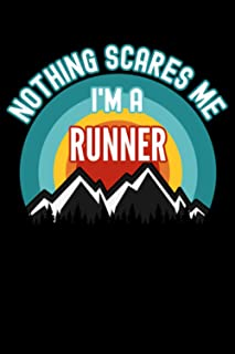 Nothing Scares Me I'm a Runner Notebook: This is a Gift for a Runner, Lined Journal, 120 Pages, 6 x 9, Matte Finish