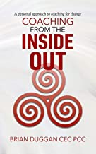Coaching from the inside out: A personal approach to coaching for change