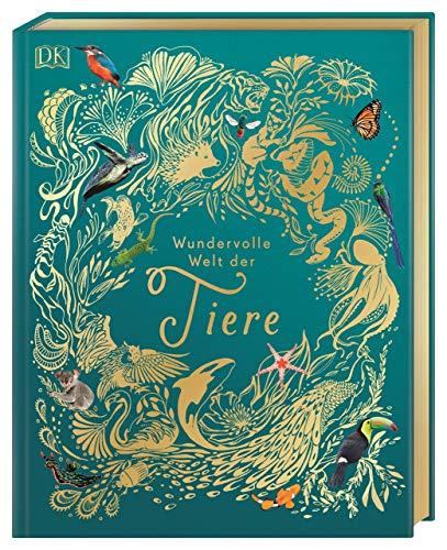 Wundervolle Welt der Tiere: Ein Tierbilderbuch für die ganze Familie. Hochwertig ausgestattet mit Lesebändchen, Goldfolie und Goldschnitt
